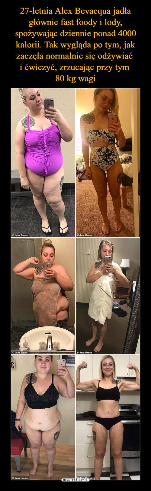 27-letnia Alex Bevacqua jadła głównie fast foody i lody, spożywając dziennie ponad 4000 kalorii. Tak wygląda po tym, jak zaczęła normalnie się odżywiać  i ćwiczyć, zrzucając przy tym  80 kg wagi