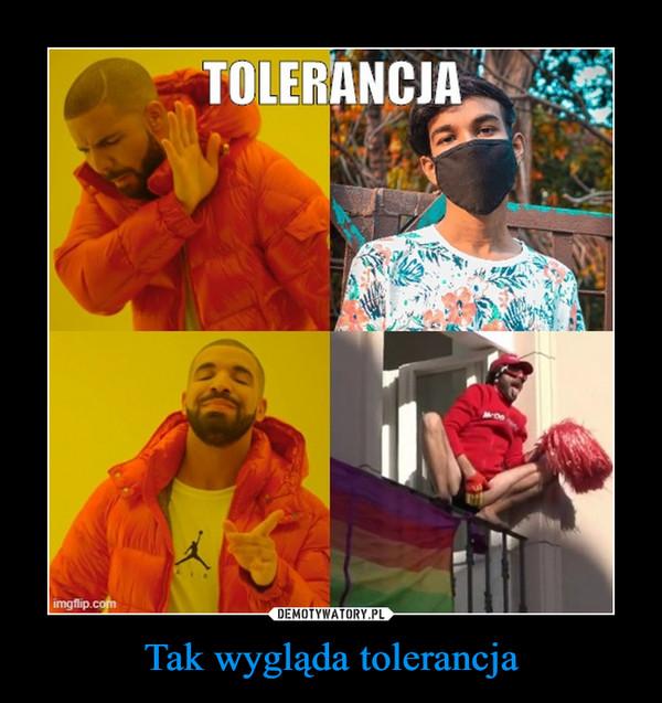 Tak wygląda tolerancja –