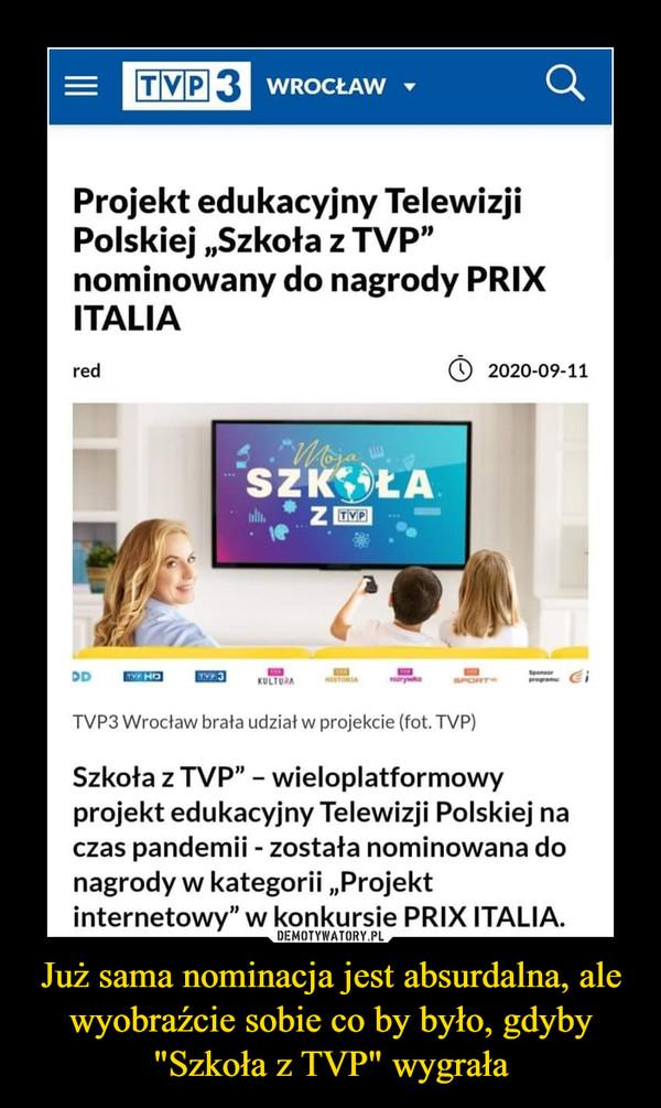 """Już sama nominacja jest absurdalna, ale wyobraźcie sobie co by było, gdyby """"Szkoła z TVP"""" wygrała –  TVP3 Wrocław brała udział w projekcie (fot. TVP) Szkoła z TVP"""" - wieloplatformowy projekt edukacyjny Telewizji Polskiej na czas pandemii - została nominowana do nagrody w kategorii """"Projekt internetowy"""" w konkursie PRIX ITALIA."""
