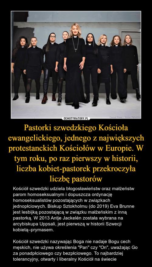 Pastorki szwedzkiego Kościoła ewangelickiego, jednego z największych protestanckich Kościołów w Europie. W tym roku, po raz pierwszy w historii, liczba kobiet-pastorek przekroczyła liczbę pastorów