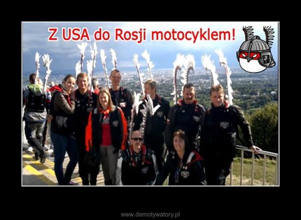 Z USA do Rosji motocyklem - Śladem wypraw Komandora Wiktora Węgrzyna –