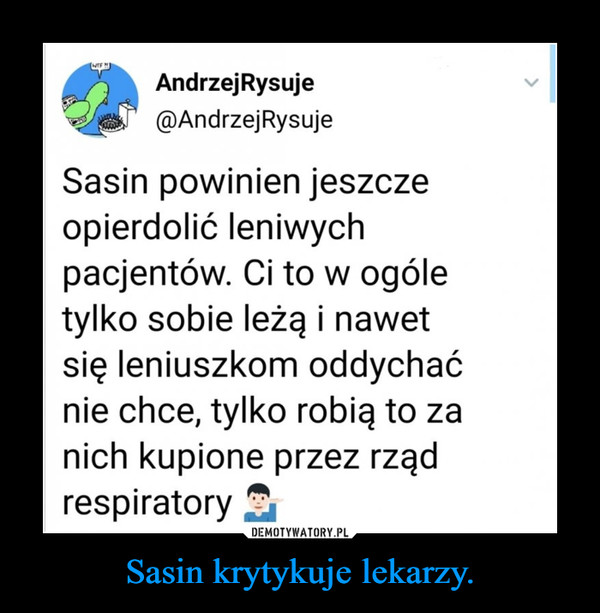 Sasin krytykuje lekarzy. –