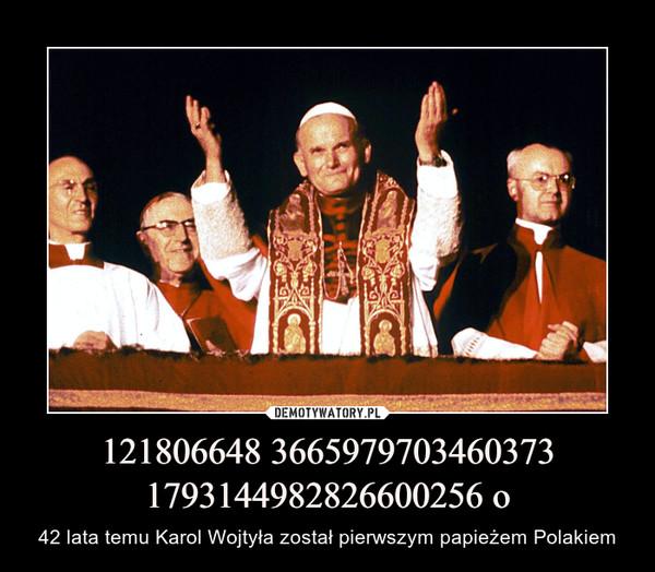 121806648 3665979703460373 1793144982826600256 o – 42 lata temu Karol Wojtyła został pierwszym papieżem Polakiem