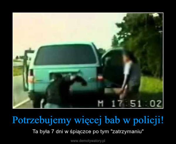 """Potrzebujemy więcej bab w policji! – Ta była 7 dni w śpiączce po tym """"zatrzymaniu"""""""