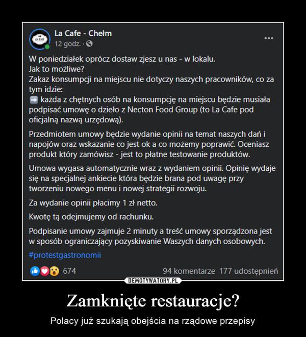 Zamknięte restauracje? – Polacy już szukają obejścia na rządowe przepisy La Cafe - Chełm1ttsSpotne2 ressofgoredmczd.  · W poniedziałek oprócz dostaw zjesz u nas - w lokalu.Jak to możliwe? Zakaz konsumpcji na miejscu nie dotyczy naszych pracowników, co za tym idzie:➡ każda z chętnych osób na konsumpcję na miejscu będzie musiała podpisać umowę o dzieło z Necton Food Group (to La Cafe pod oficjalną nazwą urzędową). Przedmiotem umowy będzie wydanie opinii na temat naszych dań i napojów oraz wskazanie co jest ok a co możemy poprawić. Oceniasz produkt który zamówisz - jest to płatne testowanie produktów.Umowa wygasa automatycznie wraz z wydaniem opinii. Opinię wydaje się na specjalnej ankiecie która będzie brana pod uwagę przy tworzeniu nowego menu i nowej strategii rozwoju.Za wydanie opinii płacimy 1 zł netto.Kwotę tą odejmujemy od rachunku.Podpisanie umowy zajmuje 2 minuty a treść umowy sporządzona jest w sposób ograniczający pozyskiwanie Waszych danych osobowych.#protestgastronomii