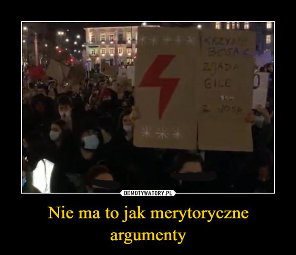 Nie ma to jak merytoryczne argumenty –