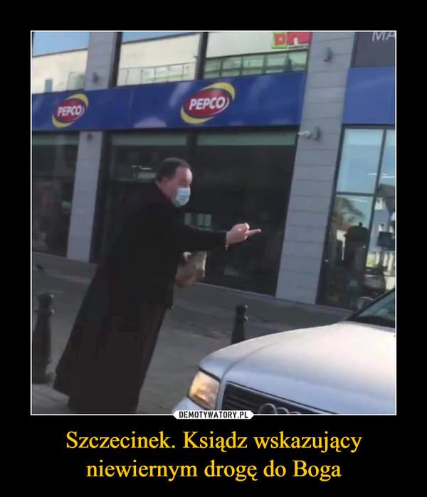 Szczecinek. Ksiądz wskazujący niewiernym drogę do Boga –