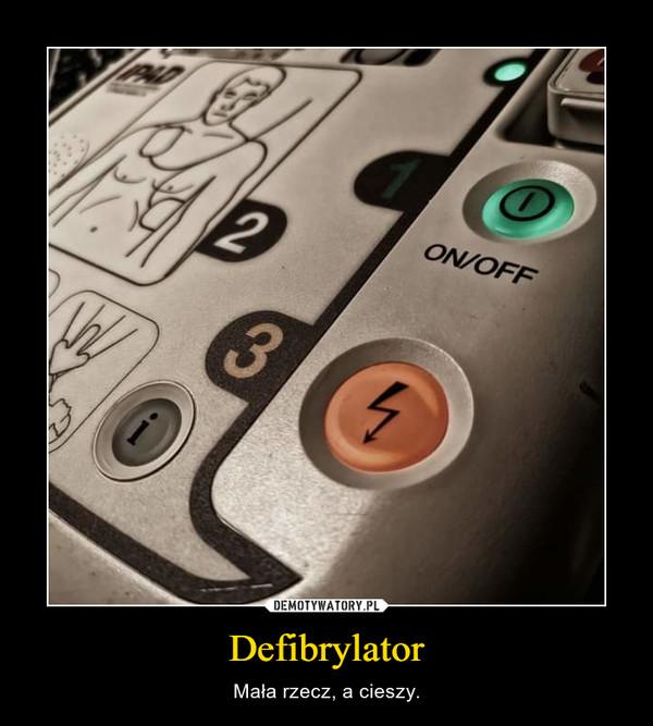 Defibrylator – Mała rzecz, a cieszy.