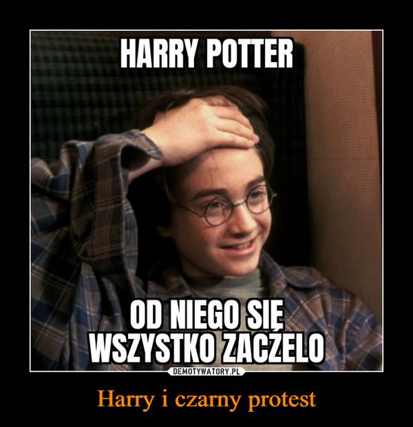 Harry i czarny protest –