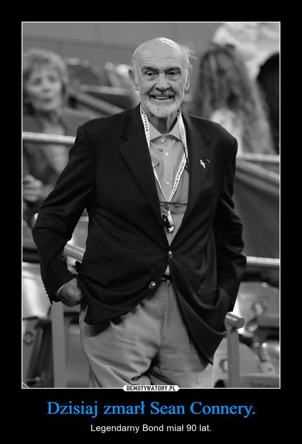 Dzisiaj zmarł Sean Connery. – Legendarny Bond miał 90 lat.
