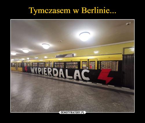 Tymczasem w Berlinie...