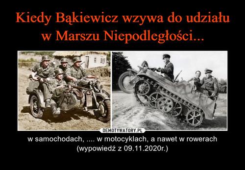 Kiedy Bąkiewicz wzywa do udziału w Marszu Niepodległości...