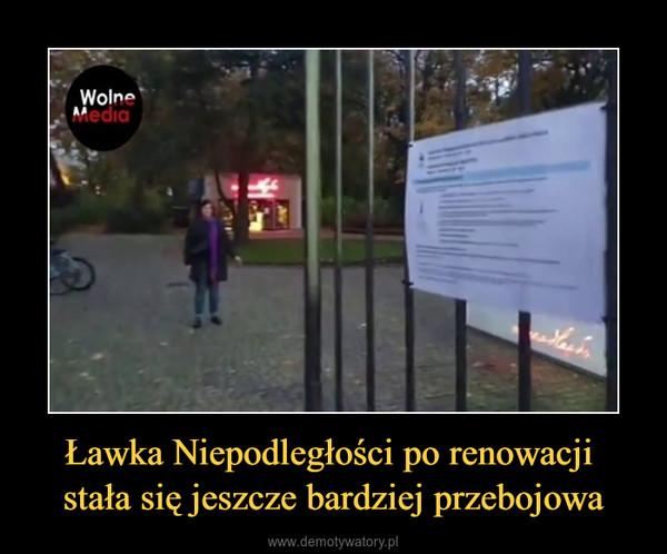 Ławka Niepodległości po renowacji stała się jeszcze bardziej przebojowa –