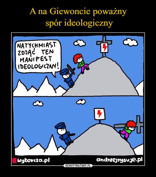 A na Giewoncie poważny  spór ideologiczny