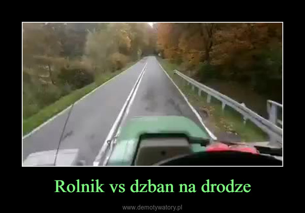 Rolnik vs dzban na drodze –
