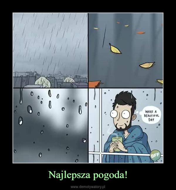 Najlepsza pogoda! –