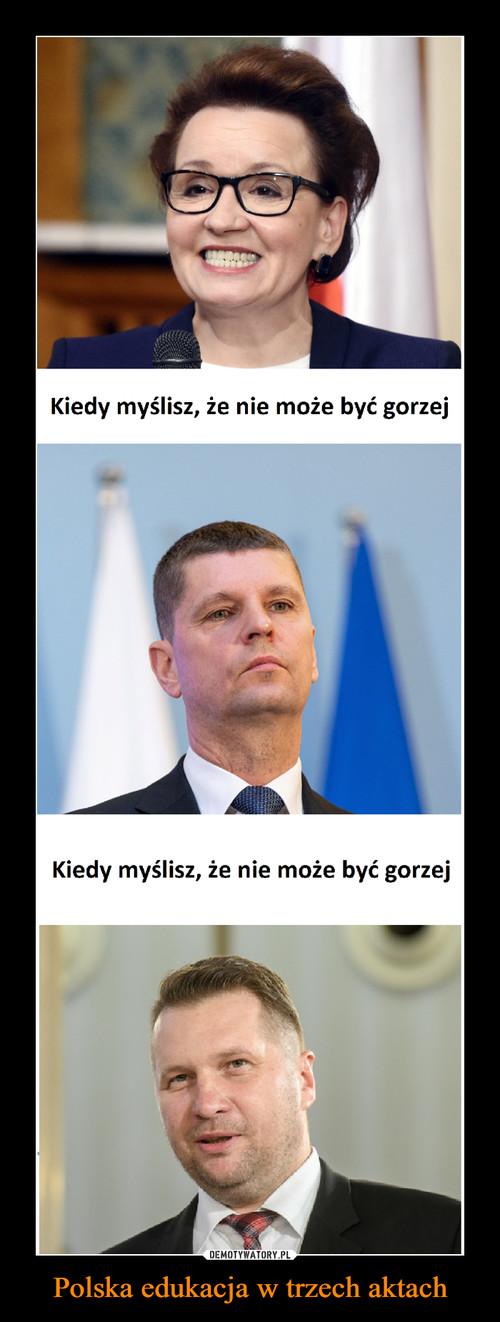Polska edukacja w trzech aktach
