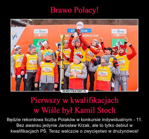 Brawo Polacy! Pierwszy w kwalifikacjach w Wiśle był Kamil Stoch