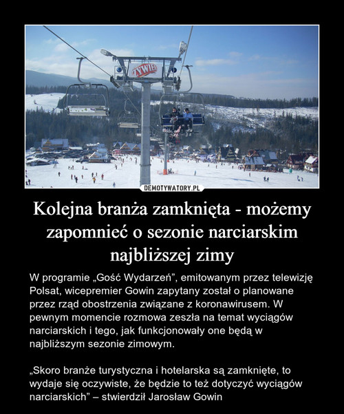 Kolejna branża zamknięta - możemy zapomnieć o sezonie narciarskim najbliższej zimy