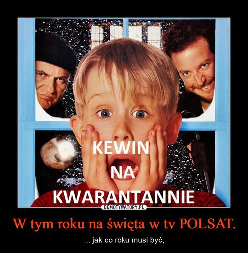 W tym roku na święta w tv POLSAT.