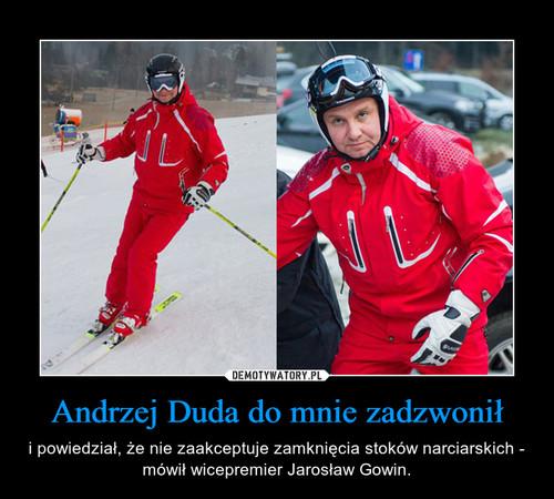 Andrzej Duda do mnie zadzwonił