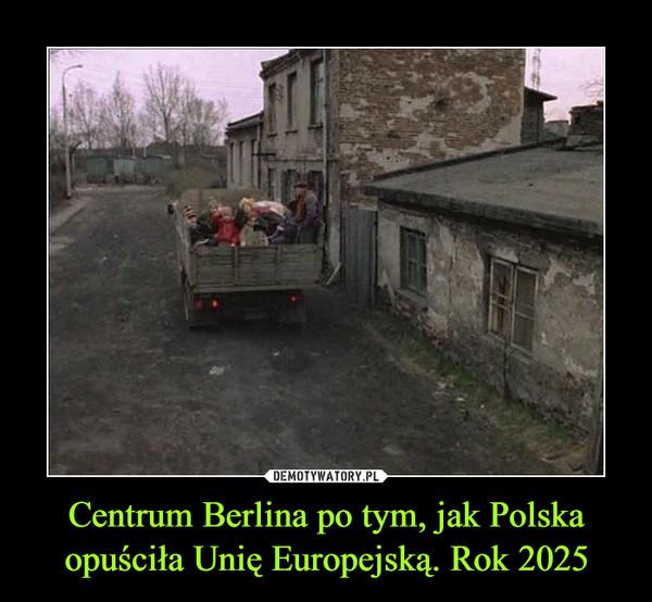 Centrum Berlina po tym, jak Polska opuściła Unię Europejską. Rok 2025 –