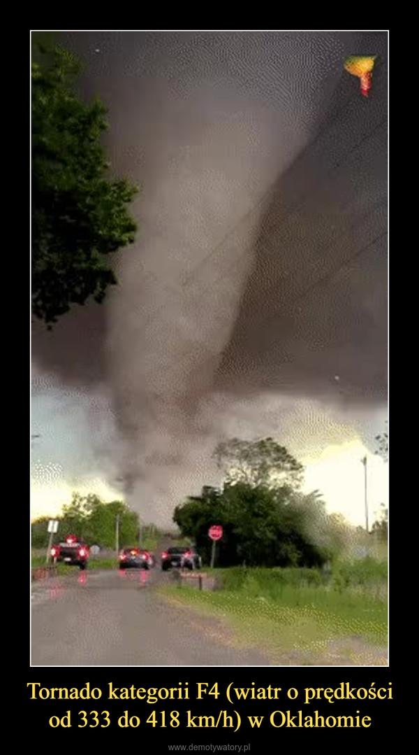 Tornado kategorii F4 (wiatr o prędkości od 333 do 418 km/h) w Oklahomie –