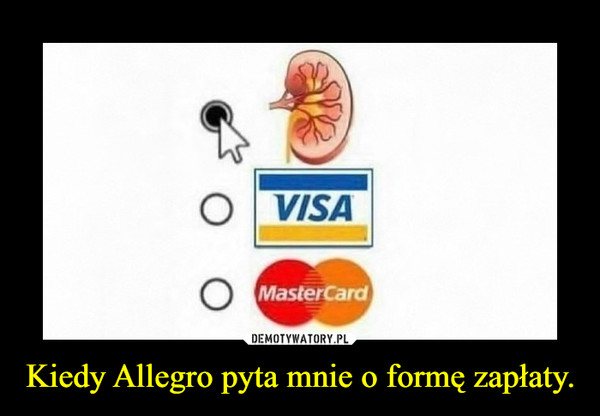 Kiedy Allegro pyta mnie o formę zapłaty. –