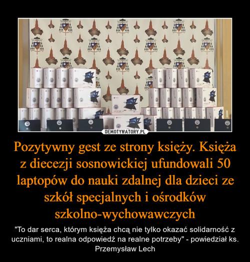Pozytywny gest ze strony księży. Księża z diecezji sosnowickiej ufundowali 50 laptopów do nauki zdalnej dla dzieci ze szkół specjalnych i ośrodków szkolno-wychowawczych