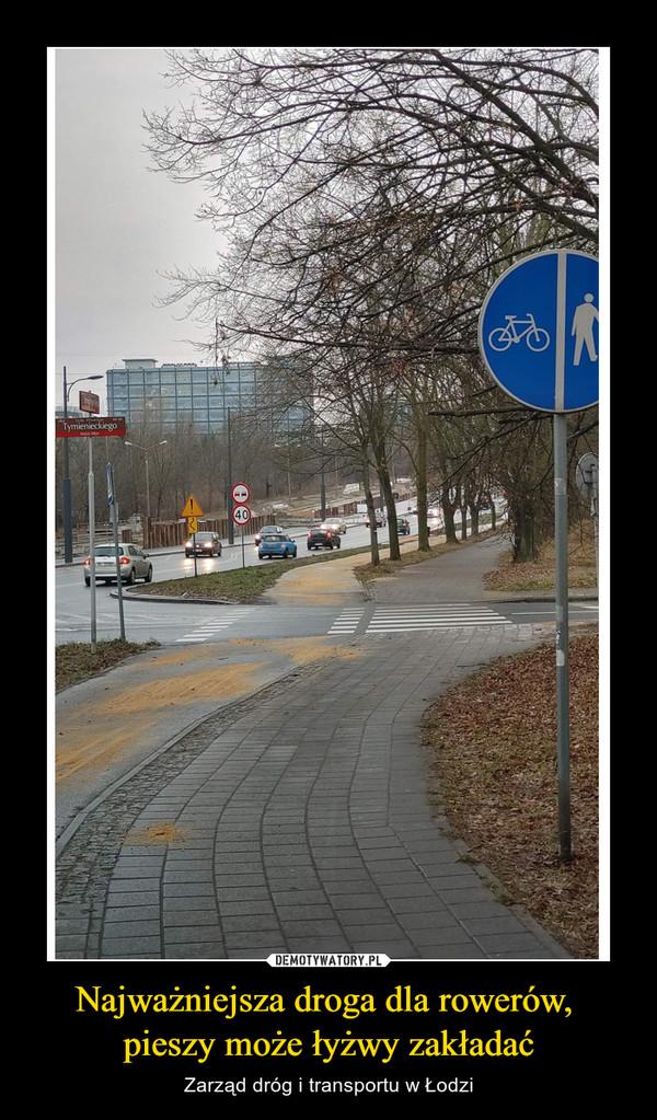 Najważniejsza droga dla rowerów, pieszy może łyżwy zakładać – Zarząd dróg i transportu w Łodzi