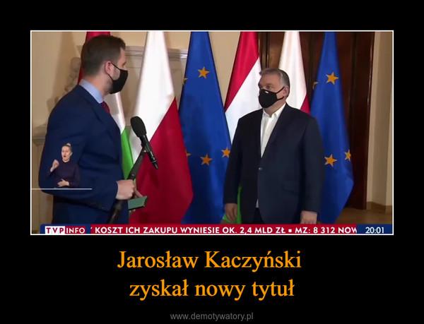 Jarosław Kaczyński zyskał nowy tytuł –