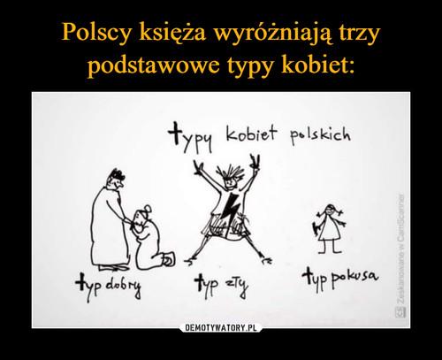 Polscy księża wyróżniają trzy podstawowe typy kobiet: