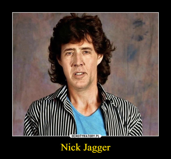 Nick Jagger –