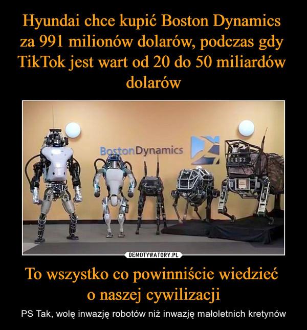 To wszystko co powinniście wiedzieć o naszej cywilizacji – PS Tak, wolę inwazję robotów niż inwazję małoletnich kretynów