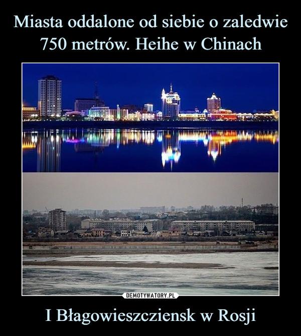 I Błagowieszcziensk w Rosji –