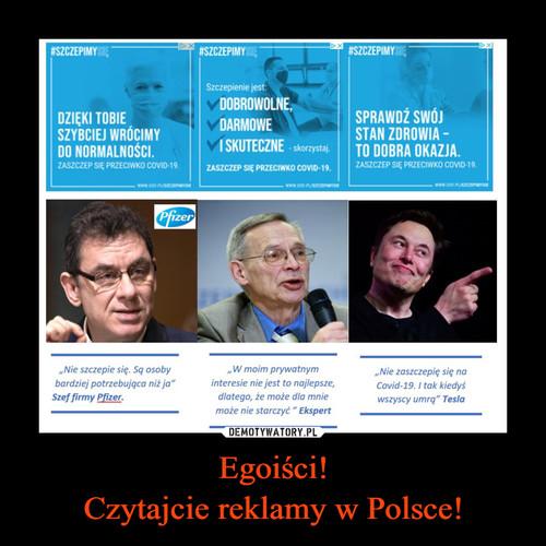 Egoiści! Czytajcie reklamy w Polsce!