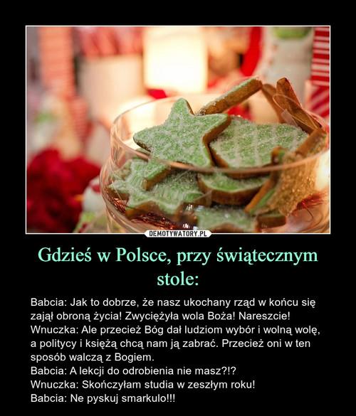 Gdzieś w Polsce, przy świątecznym stole: