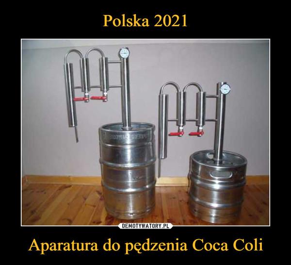 Aparatura do pędzenia Coca Coli –