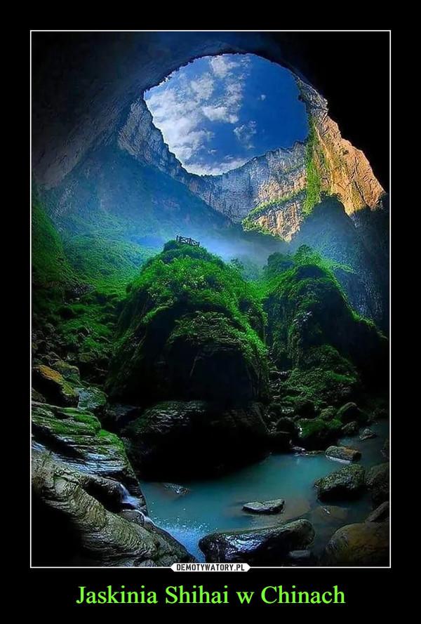 Jaskinia Shihai w Chinach –