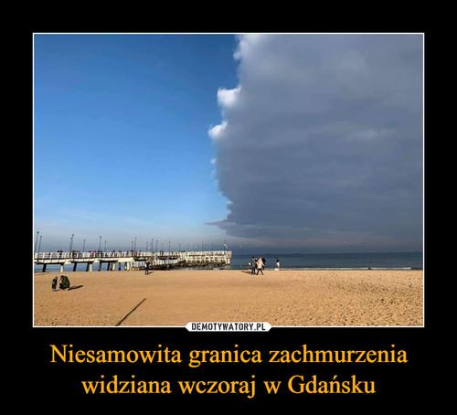 Niesamowita granica zachmurzenia widziana wczoraj w Gdańsku
