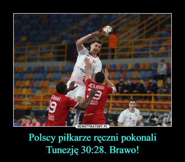 Polscy piłkarze ręczni pokonaliTunezję 30:28. Brawo! –