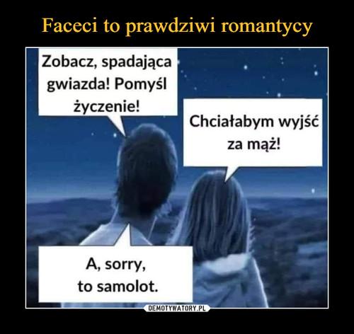 Faceci to prawdziwi romantycy