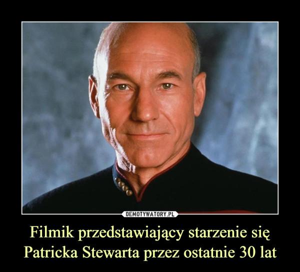 Filmik przedstawiający starzenie się Patricka Stewarta przez ostatnie 30 lat –
