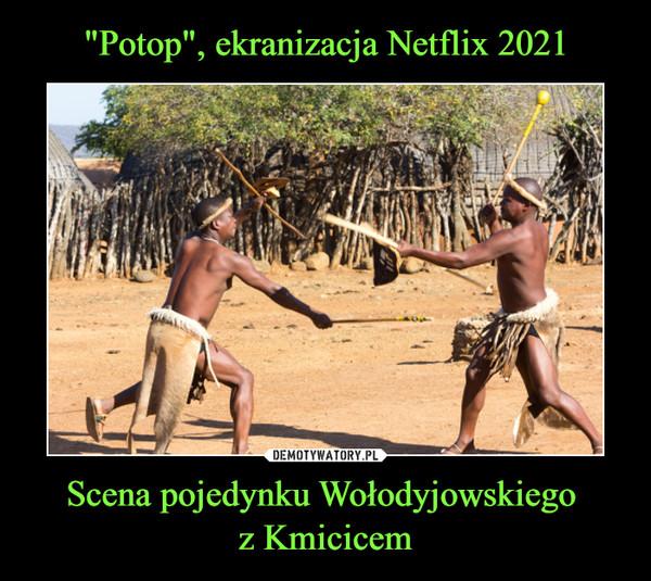 Scena pojedynku Wołodyjowskiego z Kmicicem –