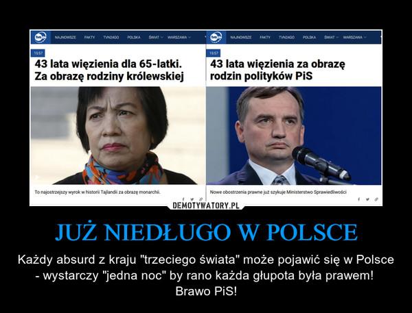 """JUŻ NIEDŁUGO W POLSCE – Każdy absurd z kraju """"trzeciego świata"""" może pojawić się w Polsce - wystarczy """"jedna noc"""" by rano każda głupota była prawem!  Brawo PiS!"""