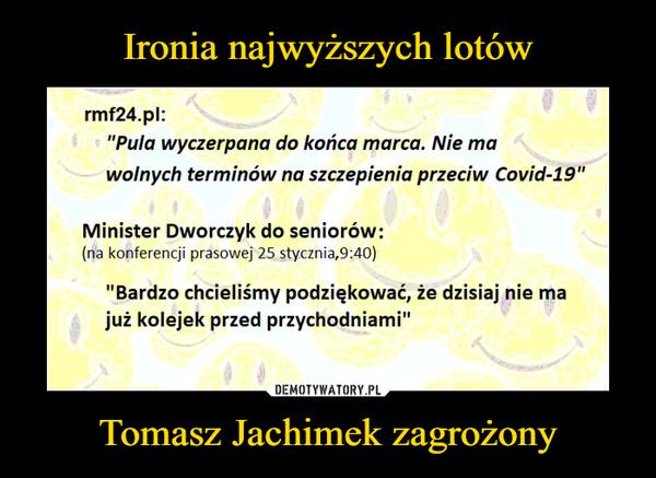 """Tomasz Jachimek zagrożony –  rmf24.pl: """"Pula wyczerpana do końca marca. Nie ma wolnych terminów na szczepienia przeciw Covid-19"""" Minister Dworczyk do seniorów: (na konferencji prasowej 25 stycznia,9:40) """"Bardzo chcieliśmy podziękować, że dzisiaj nie ma już kolejek przed przychodniami"""""""