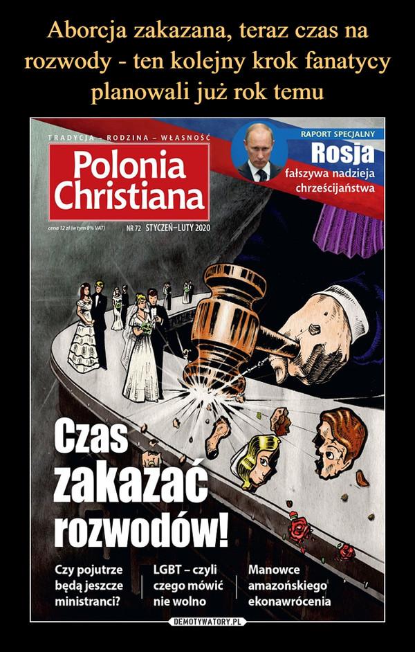 –  PoloniaChristianaCzas zakazać rozwodów!