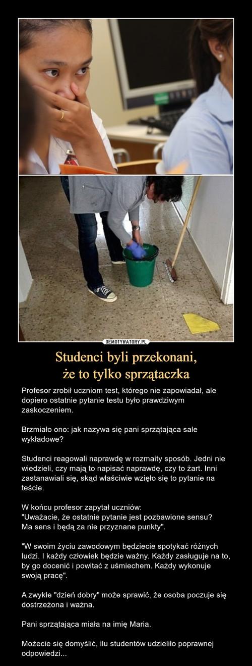 Studenci byli przekonani, że to tylko sprzątaczka