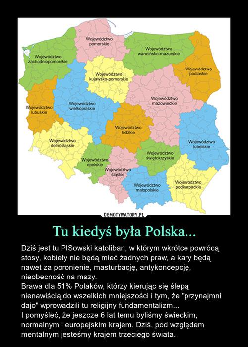Tu kiedyś była Polska...
