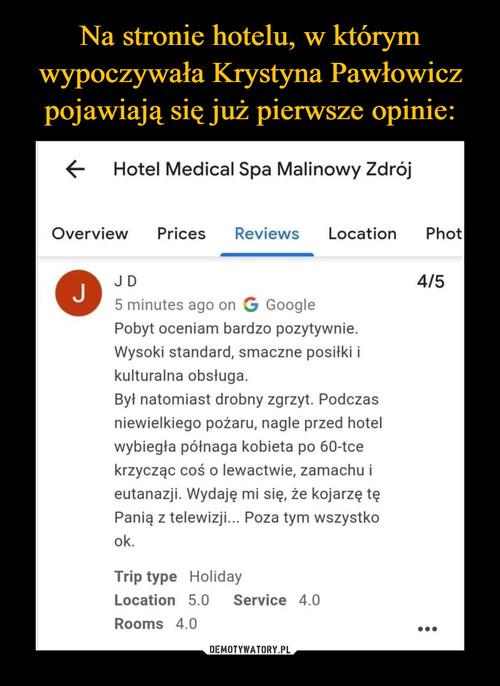 Na stronie hotelu, w którym wypoczywała Krystyna Pawłowicz pojawiają się już pierwsze opinie: